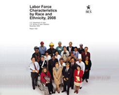 Labor Force Characteristics by Race and Ethnicity, 2008